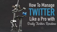 How do Twitter pros manage Twitter so well? Now you too can do it - with the help of a Daily Twitter Routine. Read the post for more.