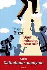 Le Bouquinovore: Sauf miracle bien sûr, Thierry Bizot
