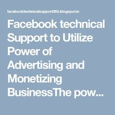 Facebook technical Support to Utilize Power of Advertising and Monetizing BusinessThe power of Facebook is social media internet giant where people with different fields connect with one another for their personal interests, social well-being, and business interactions. Initially, at its emergence, Social media platforms were defined for teenagers or the people seeking for romance in relationships. Meanwhile, the evolution in its objectives, work methodologies and most importantly its…