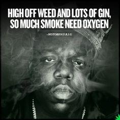 Notorious B.I.G #weed lyrics Rap Quotes, Stoner Quotes, Eminem Quotes, Lyric Quotes, Qoutes, Cannabis, Medical Marijuana, Hip Hop Quotes, Musik