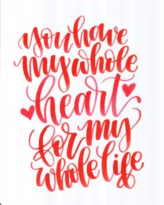 You Have My Whole Heart For My Whole Life 9x12 Watercolor Lettering by AshworthArtAndHome on Etsy