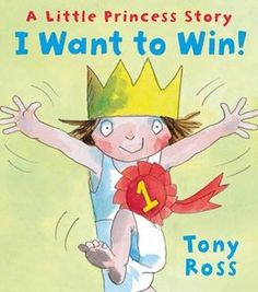 I Want to Win! by Tony Ross - just one of the great children's books about sports in our London 2012 Olympics inspired booklist: http://www.booktrust.org.uk/books-and-reading/children/booklists/163/