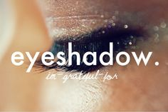 eyeshadow is the easiest way to experiment with makeup