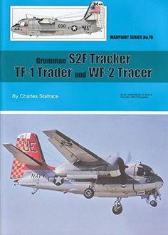 Warpaint Series No.76 Grumman S2F S-2 Tracker TF-1 Trader & WF-2 Tracer #WPT076