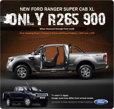 New Ford Ranger Super Cab XL, now available for R265 900. Rear opening doors, available in petrol and diesel, diff lock and ESP.
