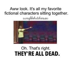 all of them are villians though :(...yes my favorite fiction characters are villians <-- Don't worry, mine are all villains as well XD