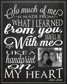 """""""So much of me is made from what I learned from you, you'll be with me like a handprint on my heart"""" - Printable Personalized CUSTOM Photo Print Wall Art by Jalipeno from the Broadway musical """"Wicked"""" song """"For Good"""". It's the perfect, personalized gift f Retirement Parties, Retirement Gifts, Teacher Retirement, Retirement Ideas, Great Quotes, Me Quotes, Inspirational Quotes, Wicked Quotes, Youre My Person"""