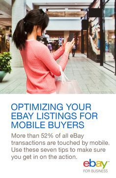 More than 52% of all eBay transactions are touched by mobile. Are you ignoring the mobile buying experience? If so you are leaving money on the table! But how can you ensure that your listings are optimized for mobile? Start by acting (quickly) on these seven tips that eBay is sharing today to optimize your eBay listings.
