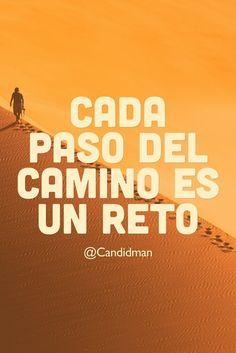 """Cada paso del #Camino es un #Reto"". @candidman #Frases #Motivacion #Candidman"