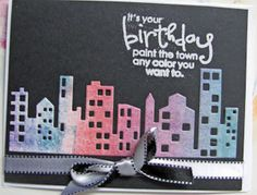 "Memory box city scape.  Sentiment from Penny Black ""Paint the Town"" clear set."