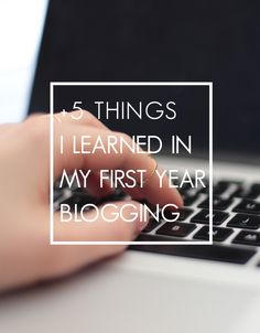 In today's post, I share 5 things I learned in my first year blogging.