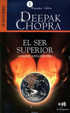 Escucha el audiolibro El Ser Superior de Deepak Chopra http://reikinuevo.com/ser-superior-deepak-chopra-audiolibro/
