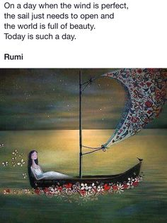 Rumi ~ Today is the day