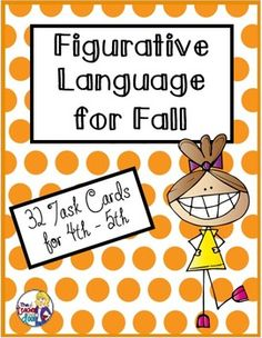 32 task cards are filled with idioms, similes, and metaphors that are fall themed. Your 4th and 5th graders will love these and learn a lot about figurative language too! (TpT Resource)