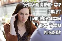 This Quiz Will Reveal What First Impression You Make On Others You got: People think you're strong-willed