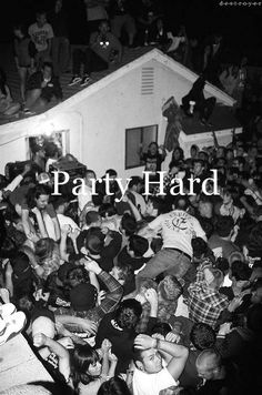party hard black and white Whats Wallpaper, Ft Tumblr, Teenage Wasteland, Young Wild Free, Teenage Dirtbag, Partying Hard, Raves, Friend Goals, Teenage Dream