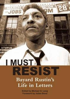 Published on the centennial of his birth, and in anticipation of the 50th anniversary of the historic March on Washington, here is Bayard Rustin's life story told in his own words.