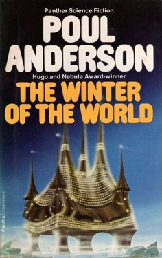 Publication: The Winter of the World Authors: Poul Anderson Year: 1980-03-00 ISBN: 0-586-04566-X [978-0-586-04566-4] Publisher: Panther / Granada  Cover: Colin Hay