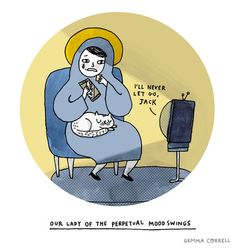"""© Gemma Correll- It could be """"Our Lady of Perpetual Menopause""""- ugh!"""
