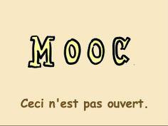 #MOOC. Ceci n'est pas ouvert. With just a dash of Comic Sans.
