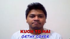 Kuch To Hai New Romantic Version | Orthy