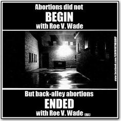 Abortions did not begin with Roe v. Wade. But back alley abortions ended with Roe v. Wade. #feminism #prochoice