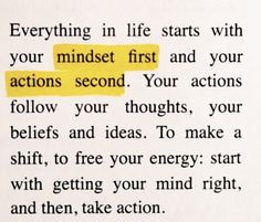 Mindset First, Actions Second. Mood Quotes, Positive Quotes, Motivational Quotes, Life Quotes, Inspirational Quotes, Qoutes, Pretty Words, Cool Words, Wise Words
