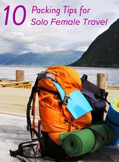 10 Travel Packing Tips for Solo Female Travelers
