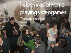 I wish i was at home playing videogames