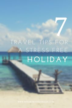 7 Travel Tips For A Stress-Free Holiday