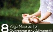 8 Yoga Mudras To Overcome Any Ailments. Natural ways to treat yourself well. Care for your body as well as mind.