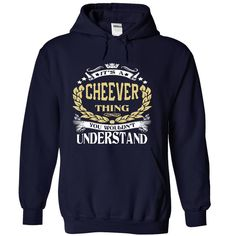 CHEEVER .Its a CHEEVER Thing You Wouldnt Understand - T Shirt, Hoodie, Hoodies, Year,Name, Birthday
