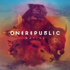 Onerepublic - Native. Might just be one of my favourite album covers ever...