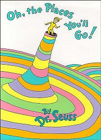 Oh, the Places You'll Go! Sometimes I still feel like this!