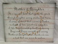 Any mother or daughter would love this as a gift...a very pretty design... The design is available as a wood sign or canvas wall hanging. Sawtooth hanger is attached for proper wall placement. Copyrights 2015 HeartlandSigns