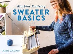 Knit your first sweater on your knitting machine.