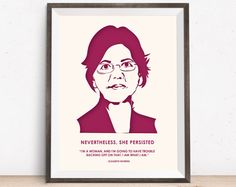 """Nevertheless, she persisted. """"I'm a woman and I'm going to have trouble backing off on that. I am what I am."""" - Elizabeth Warren  Browse unique items from MMcKinneyDesigns on Etsy."""