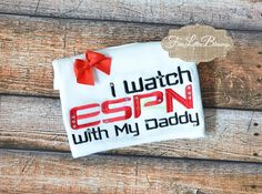 I watch with my Daddy - sports - baseball shirt -football - baby shower gift - mothers day - fathers day