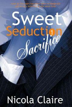 Sweet Seduction Sacrifice (Sweet Seduction, Book 1)