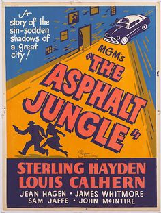 A poster for the MGM film 'The Asphalt Jungle' 1950 The film stars Sterling Hayden and Louis Calhern
