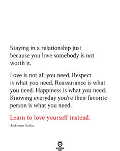 Staying In A Relationship Just Because You Love Somebody Is Not Worth It Now Quotes, Self Love Quotes, Great Quotes, Inspirational Quotes, Know My Worth Quotes, Just Because Quotes, Change Quotes, Motivational Quotes, Worth It Quotes Relationships