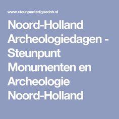 Noord-Holland Archeologiedagen - Steunpunt Monumenten en Archeologie Noord-Holland