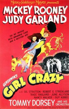 Girl Crazy,1943 Judy Garland and Mickey Rooney going to watch this movie tonight.Gershwin and Garland what could go wrong?