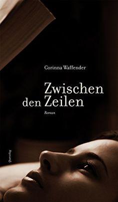 Zwischen den Zeilen: Roman von [Waffender, Corinna]