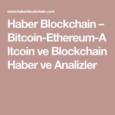 Haber Blockchain – Bitcoin-Ethereum-Altcoin ve Blockchain Haber ve Analizler
