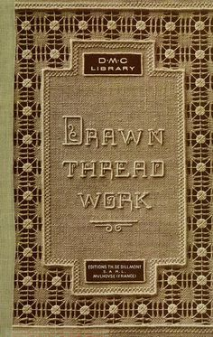 """""""Drawn Thread Work"""" By Therese De Dillmont  (1900)"""