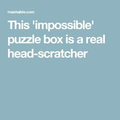 This 'impossible' puzzle box is a real head-scratcher