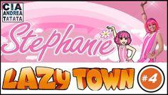 Lazy Town #4 - Stephanie - Festa Infantil - Cia Andrea Tatata
