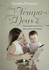 Sem tempo para Deus :: Editora Fiel - Apoiando a Igreja de Deus