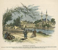 """Entrance to Damascus"" wood engraved antique print, published in Picturesque Palestine, about Recent hand colouring, text on the reverse. This Is Us Quotes, Historical Pictures, Antique Prints, Damascus, Pilgrim, Middle East, Civilization, Old Photos, Tours"
